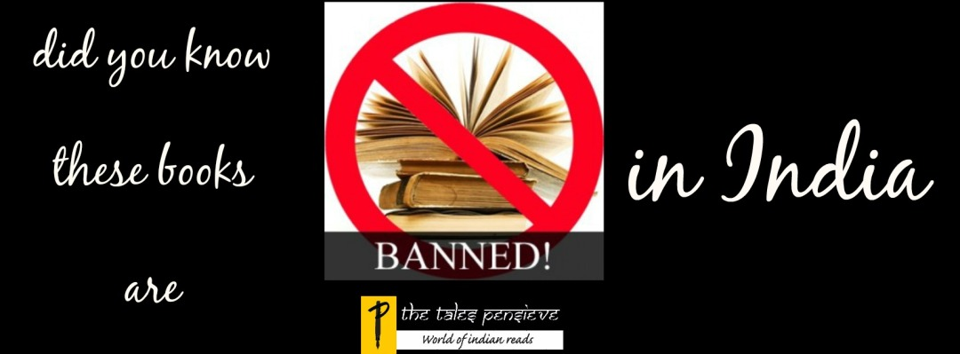Did You Know These Books Are Banned in India – II – The Tales Pensieve